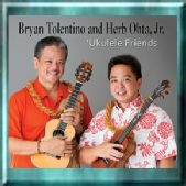 Bryan Tolentino and Herb Ohta Jr. Ukulele Friends